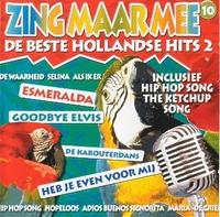 Zing maar mee - De beste Hollandse Hits (10)  CD